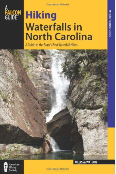 A Falcon Guide - Hiking Waterfalls in North Carolina